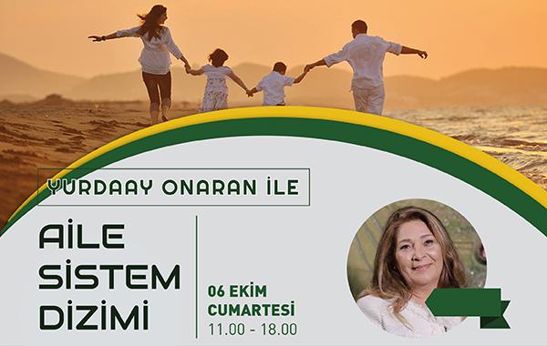 6 Ekim: Aile Sistem Dizimi