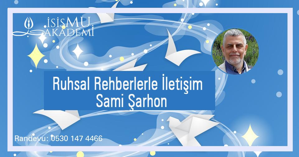Ruhsal Rehberle İletişim / Sami Şarhon 28.11.2019 Perşembe