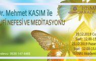 Mehmet KASIM ile Sufi Nefesi ve Meditasyonu /ARALIK 2019