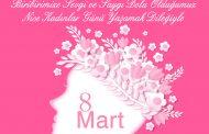 Dünya Kadınlar Günü Kutlu Olsun