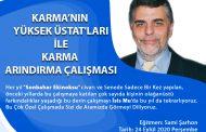 KARMA'NIN YÜKSEK ÜSTAT'LARI ile KARMA ARINDIRMA ÇALIŞMASI