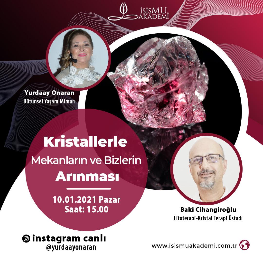 KRİSTALLERLE MEKANLARIN ve BİZLERİN ARINMASI - 10.01.2021 Pazar